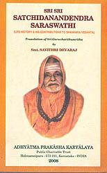 Sri Sri Satchidanandendra Saraswathi (Life History and His Contributions To Shankar Vedanta)