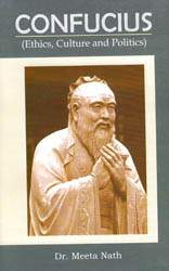 Confucius (Ethics, Culture and Politics)