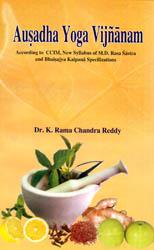 Ausadha Yoga Vijnanam – According to CCIM, New Syllabus of M.D. Rasa Sastra and Bhaisajya Kalpana Specializations