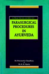 A Practical Guide to Parasurgical Procedures in Ayurveda