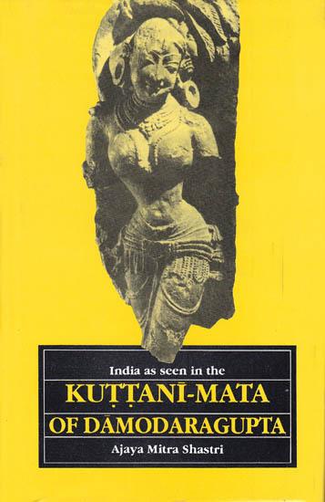 India as Seen In The Kuttani-Mata of Damodaragupta