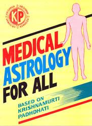 Medical Astrology For All (Based on Krishnamurti Padhdhati)