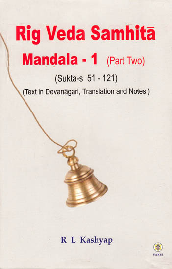 Rig Veda Samhita: Mandala-1 (Part Two) Suktas 51-121