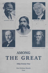 Among the Great: Conversations with Sri Aurobindo, Mahatma Gandhi, Rabindranath Tagore, Romain Rolland, Bertrand Russell