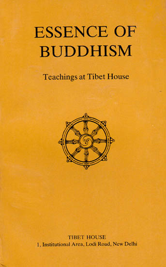 Essence of Buddhism (Teachings at Tibet House)