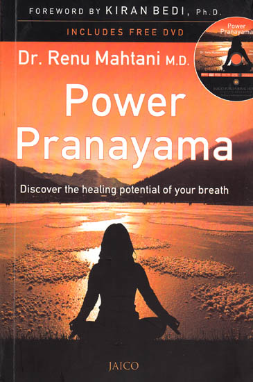 Power Pranayama: Discover the Healing Potential of Your Breath (With DVD)