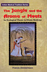 The Jungle and the Aroma of Meats – An Ecological Theme in Hindu Medicine