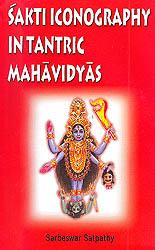Sakti Iconography in Tantric Mahavidyas