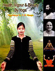 Health, Vigour and Beauty By Yoga
