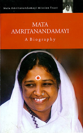 Mata Amritanandamayi : A Biography (Life and Experiences of Devotees)