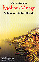 Moksa Marga: Way To Liberation, An Itinerary in Indian Philosophy