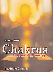 Learn all About Chakras: The Points of Energy
