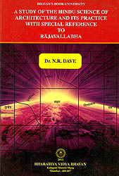 A Study of The Hindu Science of Architecture and its Practice with Special Reference to Rajavallabha