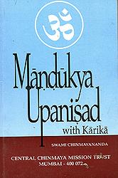Mandukya Upanisad (With Karika) (Sanskrit Text, Transliteration, Word-to-word Meaning, Translation and Commentary  )