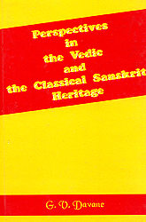 Perspectives in the Vedic and the Classical Sanskrit Heritage