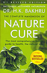 Nature Cure (The most comprehensive family guide to health, the natural way)