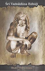 Sri Vamsidasa Babaji (Glimpses into the Life of a Vaisnava Saint)