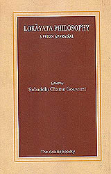 Lokayata Philosophy (A Fresh Appraisal)