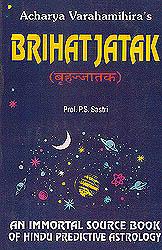 Acharya Varahamihira's Brihat Jatak: An Immortal Source Book of Hindu Predictive Astrology