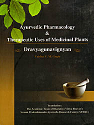 Ayurvedic Pharmacology and Thereapeutic Uses of Medicinal Plants (Dravyagunavignyan)