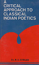 A Critical Approach to Classical Indian Poetics (Rare Book)