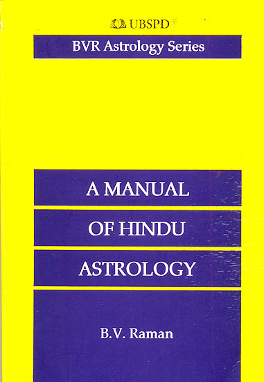 A Manual of Hindu Astrology (Correct Casting of Horoscopes)