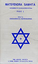 Matsyendra Samhita (Ascribed To Matsyendranatha Part-I)