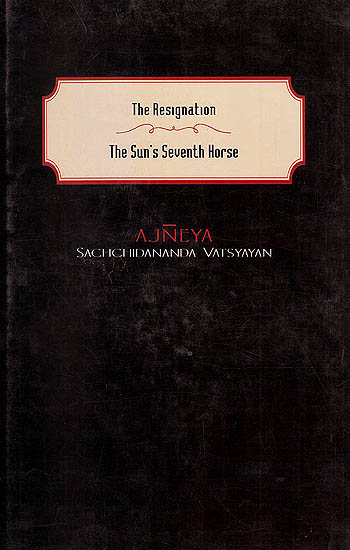 The Resignation (Tyaga-Patra) and The Sun?s Seventh Horse (Suraj Ka Satvan Ghora)