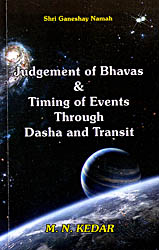 Judgement of Bhavas and Timing of Events Through Dasha and Transit