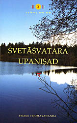Svetasvatara Upanisad ((Sanskrit Text, Roman Transliteration, Word-to-Word Meaning, English Translation and Detailed Explanation))
