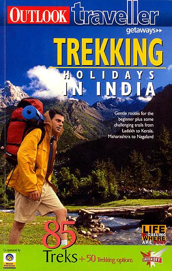 Trekking holidays in india 85 treks 50 trekking options