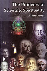 The Pioneers of Scientific Spirituality