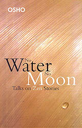 No Water No Moon: Talks on Zen Stories