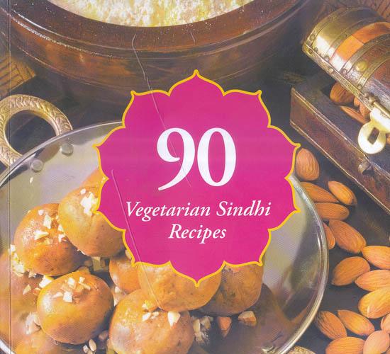 Recipes of Sindhi Food 90 Vegetarian Sindhi Recipes