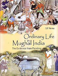 Ordinary Life in Mughal India: The Evidence from Painting