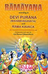 Ramayana of Vedavyasa According To Devi Purana (Mahabhagavata with Rama Kavaca)