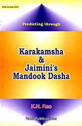 Predicting Through Karakamsha and Jaimini?s Mandook Dasha
