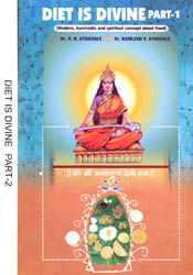 Diet is Divine (Modern, Ayurvedic and Spiritual Concept About Food) (Set of 2 Volumes)