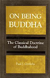 On Being Buddha (The Classical Doctrine of Buddhahood)