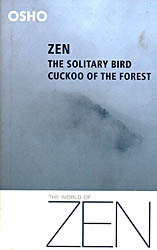 Zen, The Solitary Bird Cuckoo of The Forest (The World Of Zen)