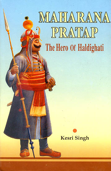 Maharana Pratap (The Hero of Haldighati)