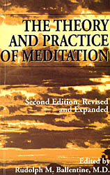 The Theory and Practice of Meditation (Second Edition, Revised and Expanded)