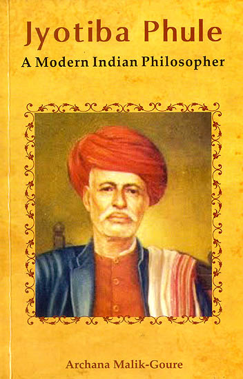 Jyotiba Phule (A Modern Indian Philosopher)