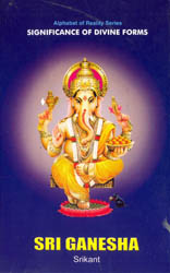 Sri Ganesha (Significance of Divine Forms)
