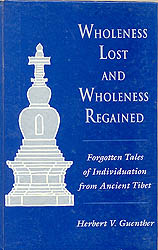 Wholeness Lost and Wholeness Regained (Forgotten Tales of Individuation from Ancient Tibet)