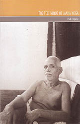 The Technique of Maha Yoga (Self Enquiry)