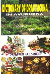 Dictionary of Dravyaguna in Ayurveda