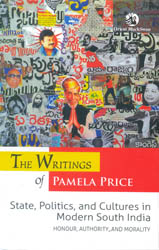 The Writings of Pamela Price (State, Politics, and Cultures in Modern South India)