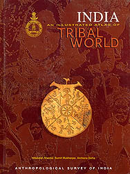 India: An Illustrated Atlas of Tribal World