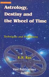 Astrology Destiny and the Wheel of Time (Techniques and Predictions)